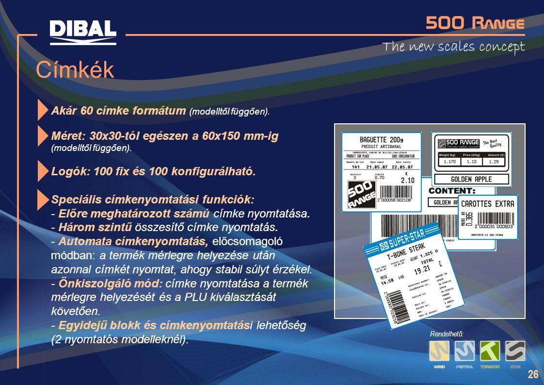 Címkék Akár 60 címke formátum (modelltől függően).