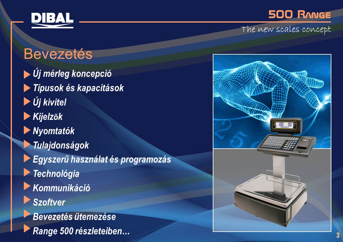 Bevezetés Új mérleg koncepció Típusok és kapacitások Új kivitel
