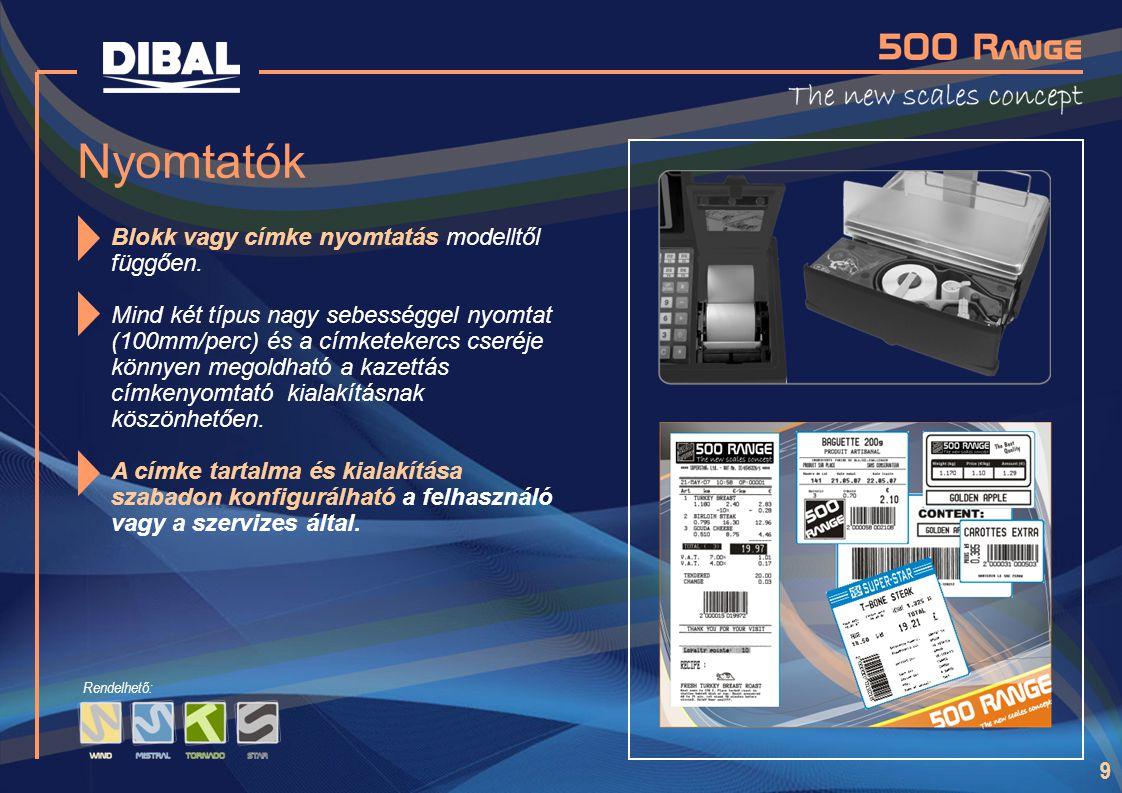 Nyomtatók Blokk vagy címke nyomtatás modelltől függően.