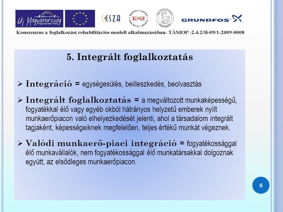 5. Integrált foglalkoztatás