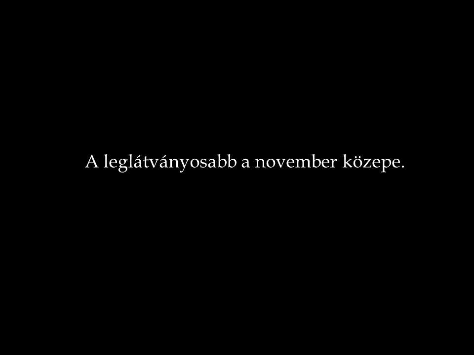 A leglátványosabb a november közepe.