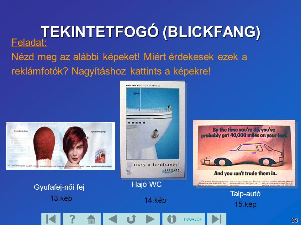 TEKINTETFOGÓ (BLICKFANG)