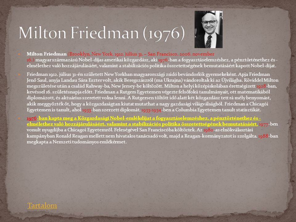 Milton Friedman (1976) Tartalom