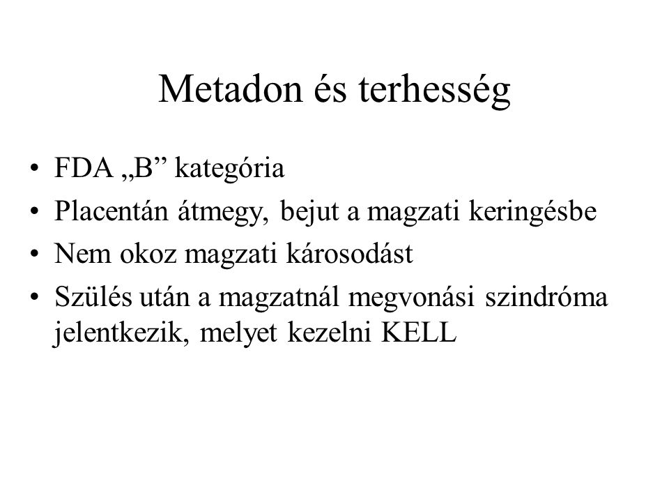 """Metadon és terhesség FDA """"B kategória"""
