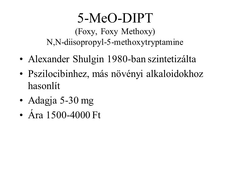 5-MeO-DIPT (Foxy, Foxy Methoxy) N,N-diisopropyl-5-methoxytryptamine