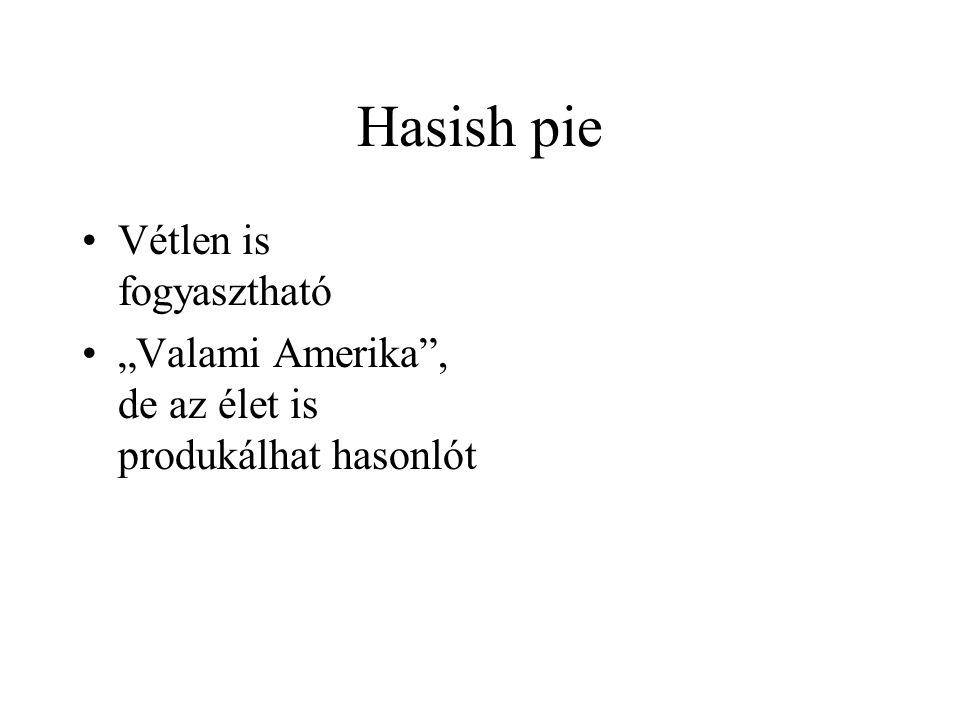 Hasish pie Vétlen is fogyasztható