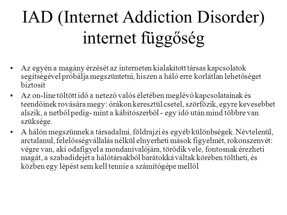 IAD (Internet Addiction Disorder) internet függőség