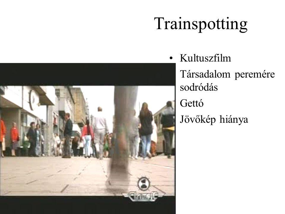 Trainspotting Kultuszfilm Társadalom peremére sodródás Gettó