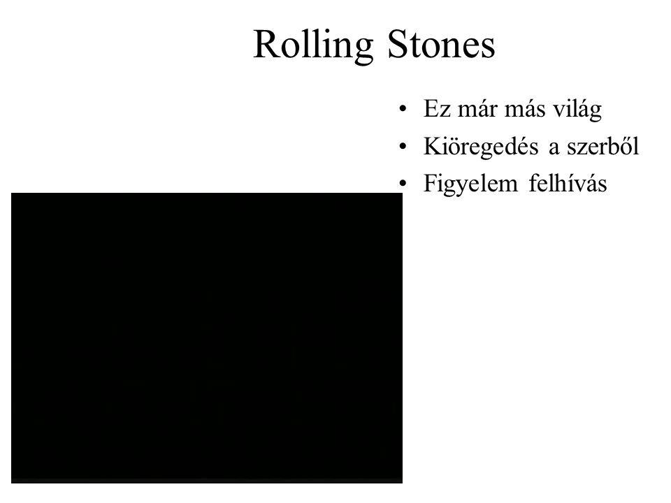 Rolling Stones Ez már más világ Kiöregedés a szerből Figyelem felhívás