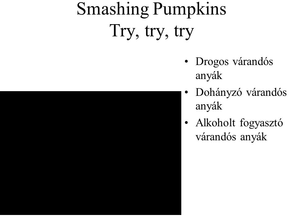 Smashing Pumpkins Try, try, try