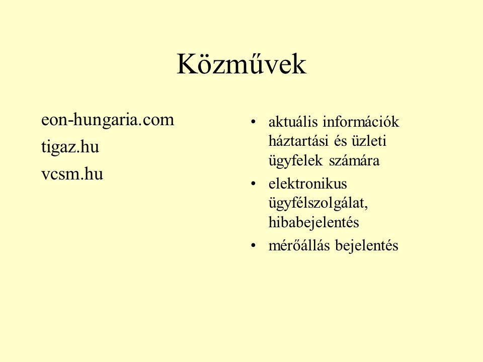 Közművek eon-hungaria.com tigaz.hu vcsm.hu