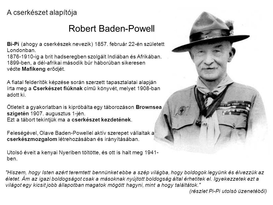 Robert Baden-Powell A cserkészet alapítója