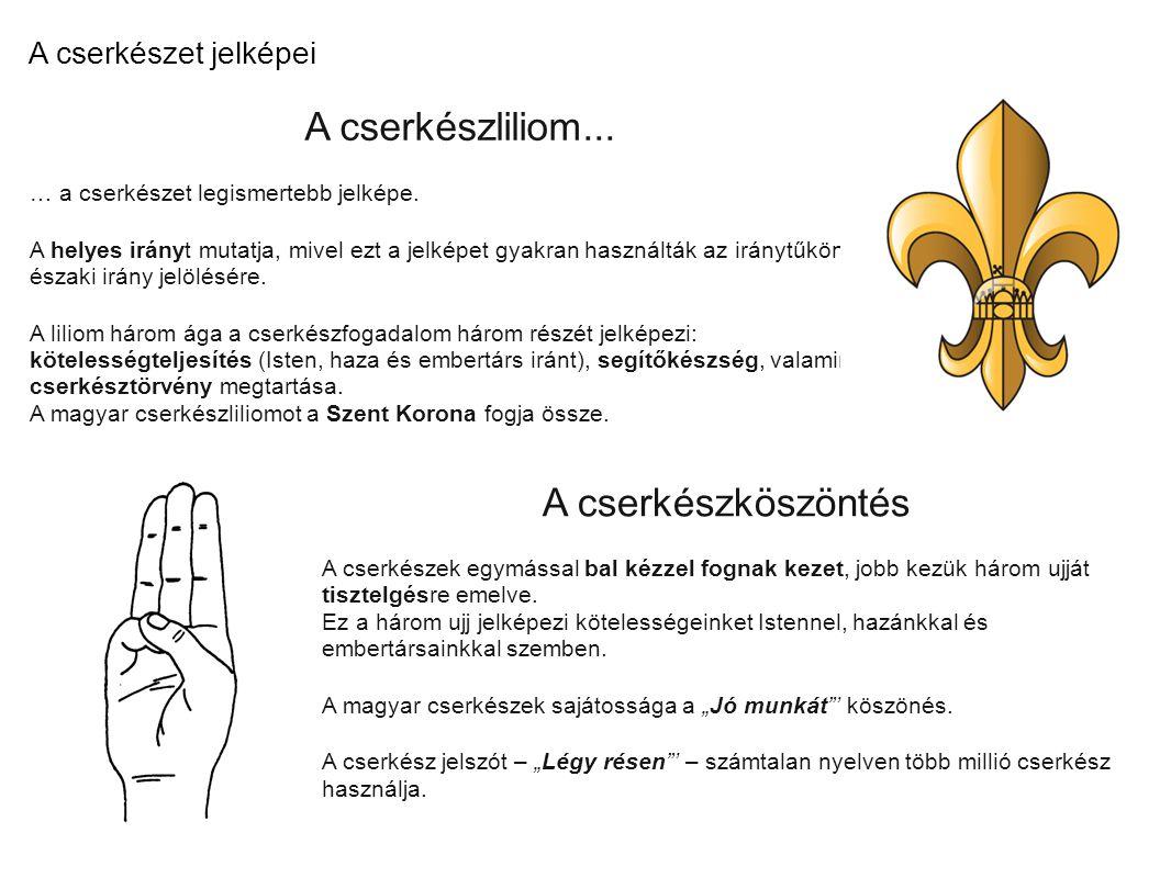 A cserkészliliom... A cserkészköszöntés A cserkészet jelképei