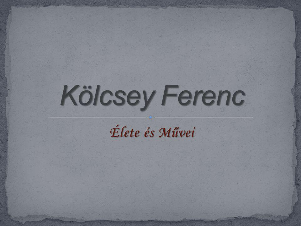 Kölcsey Ferenc Élete és Művei