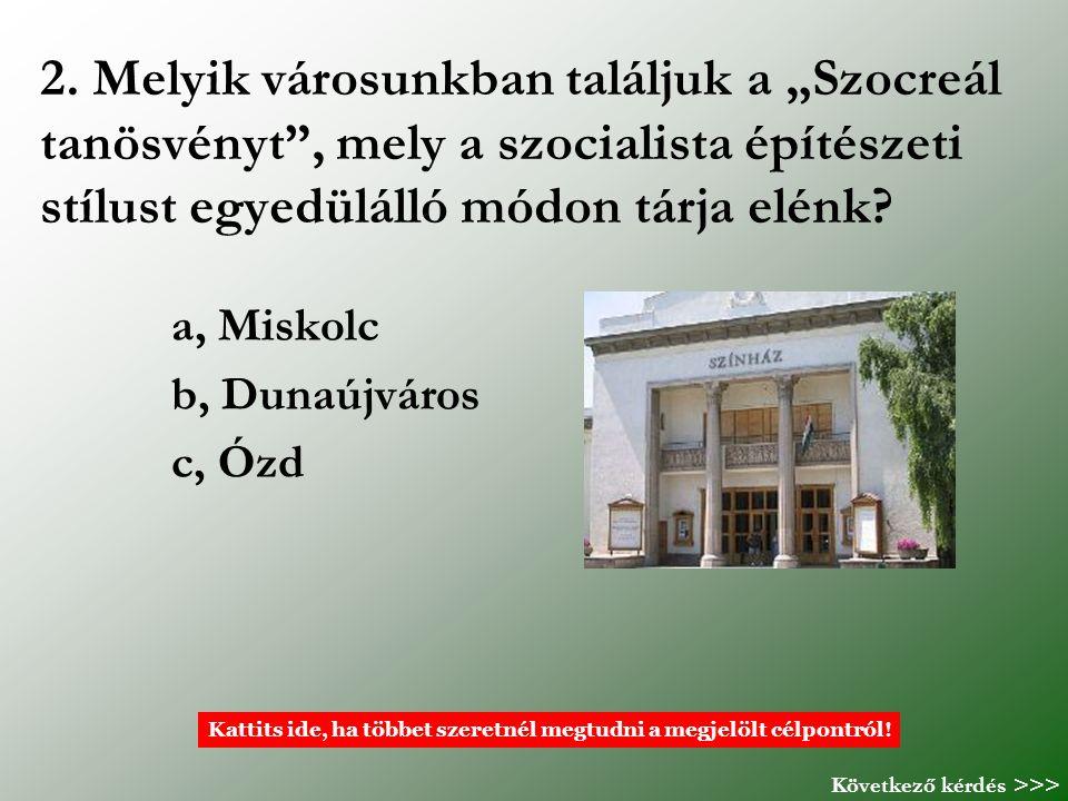 a, Miskolc b, Dunaújváros c, Ózd