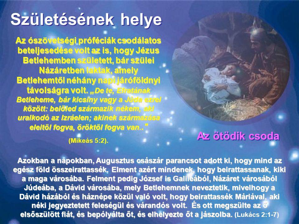 Születésének helye Az ötödik csoda
