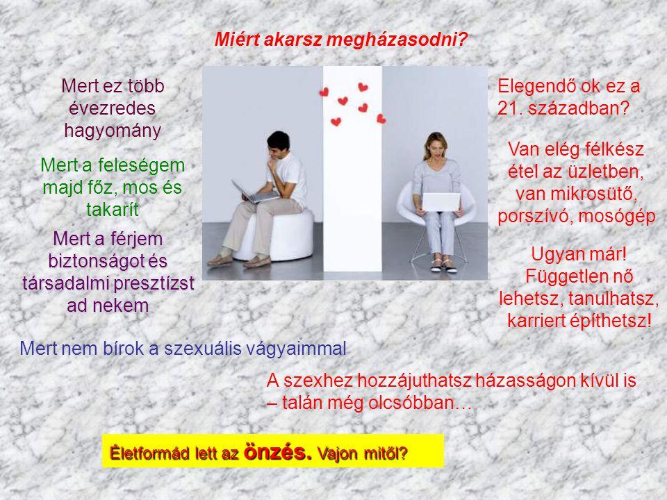 Miért akarsz megházasodni