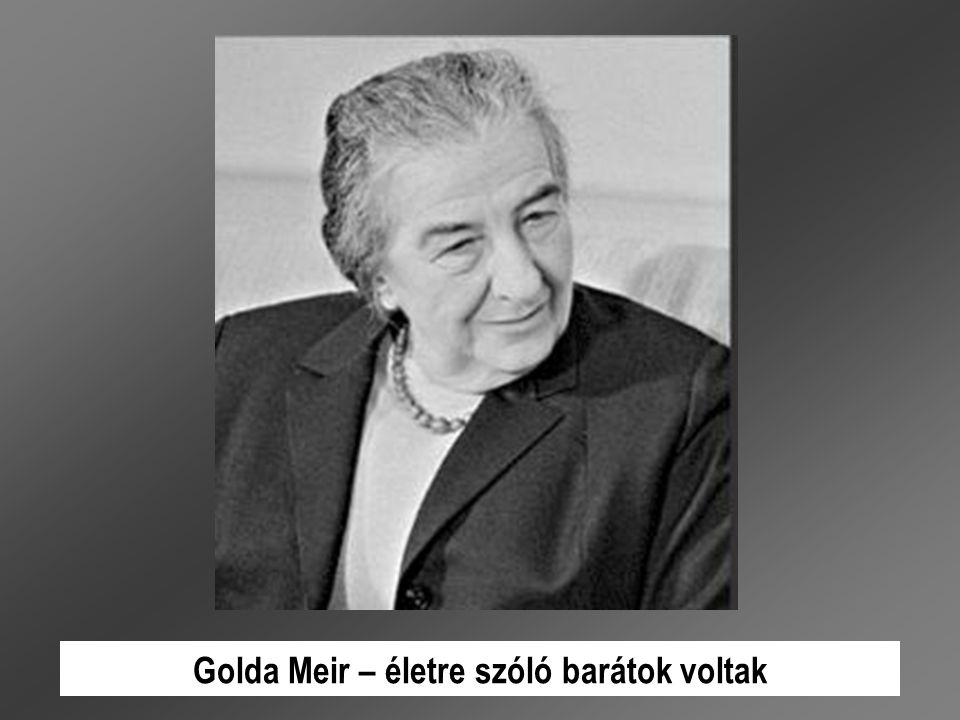 Golda Meir – életre szóló barátok voltak