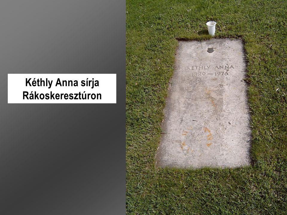 Kéthly Anna sírja Rákoskeresztúron