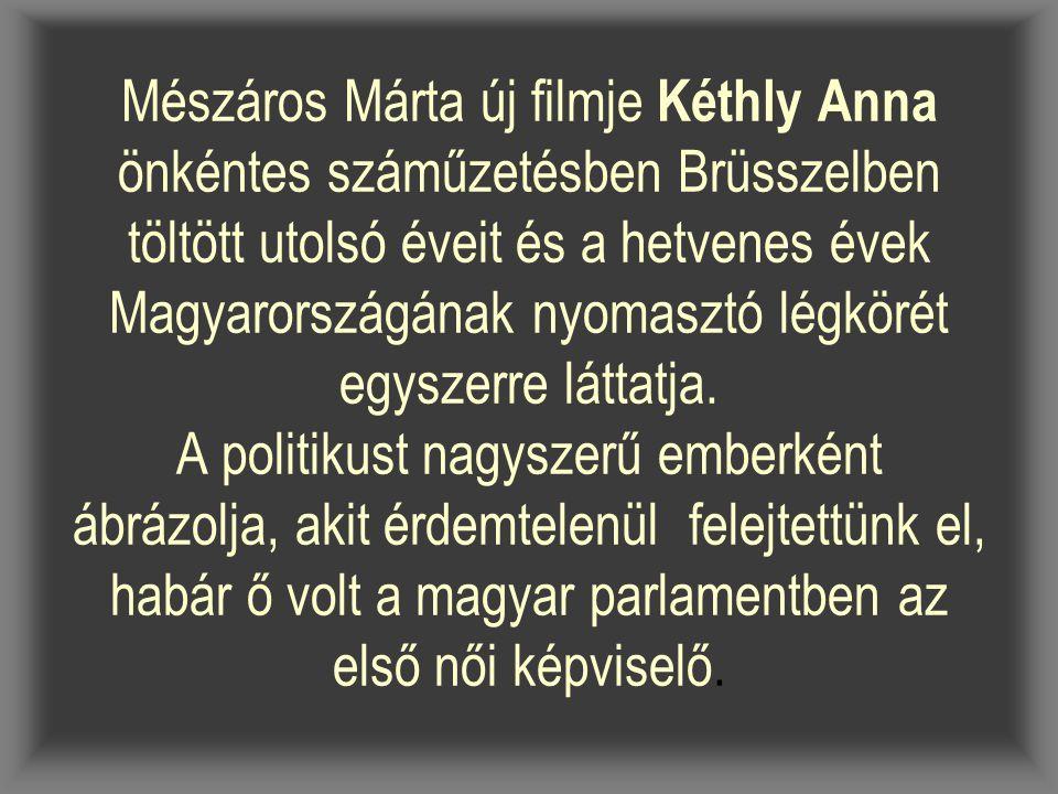 Mészáros Márta új filmje Kéthly Anna önkéntes száműzetésben Brüsszelben töltött utolsó éveit és a hetvenes évek Magyarországának nyomasztó légkörét egyszerre láttatja.
