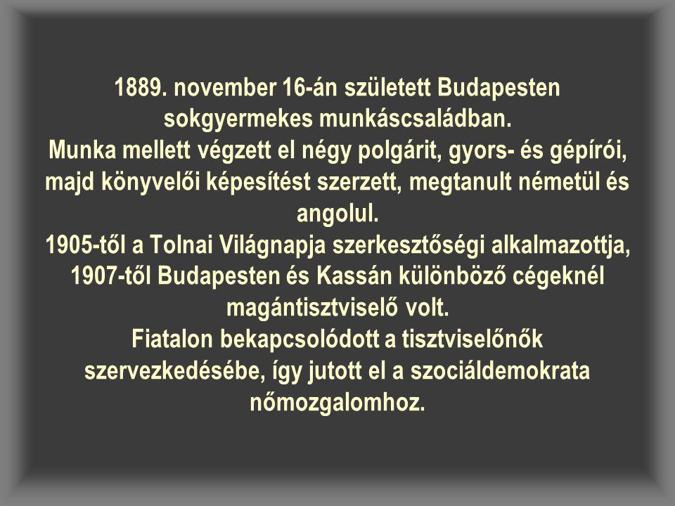 1889. november 16-án született Budapesten sokgyermekes munkáscsaládban