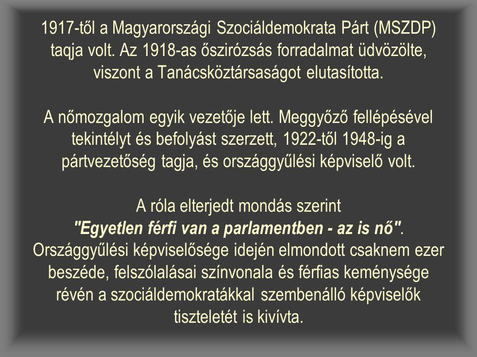 1917-től a Magyarországi Szociáldemokrata Párt (MSZDP) taqja volt