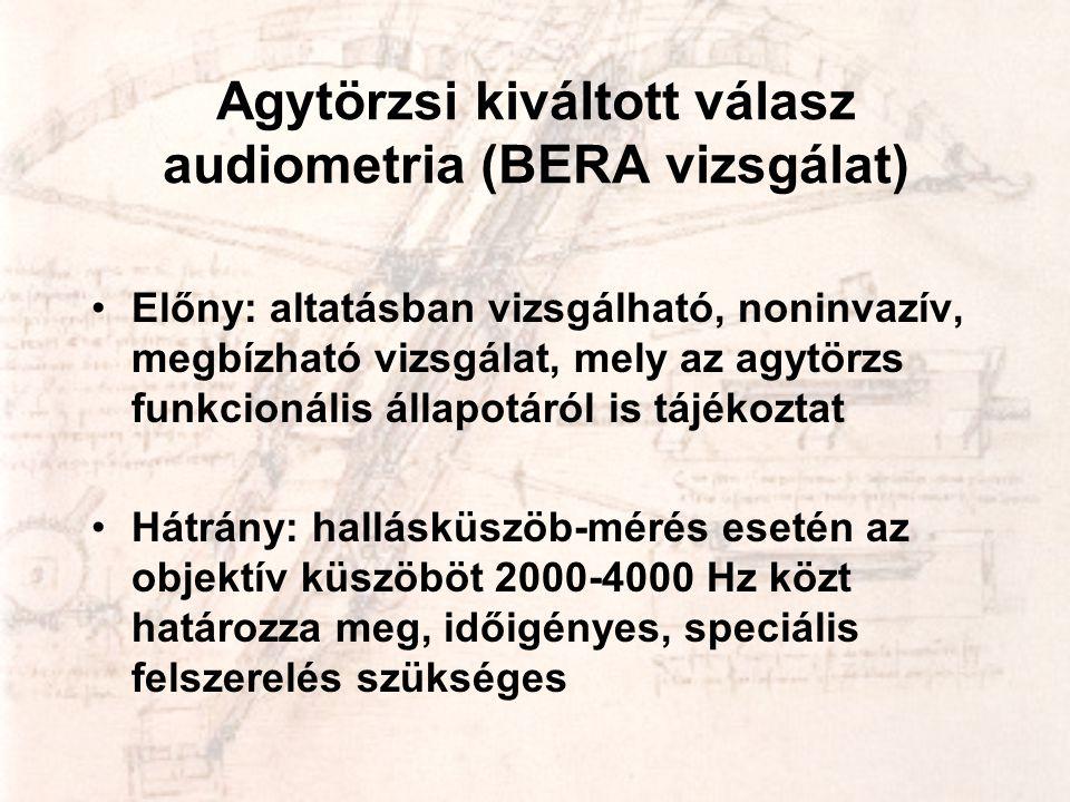 Agytörzsi kiváltott válasz audiometria (BERA vizsgálat)