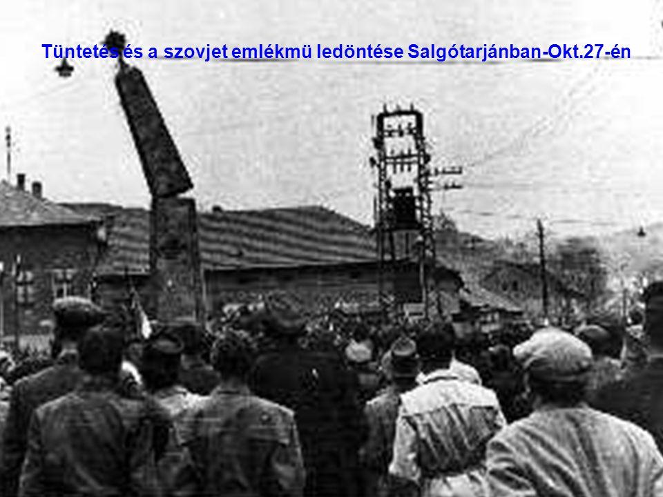 Tüntetés és a szovjet emlékmü ledöntése Salgótarjánban-Okt.27-én