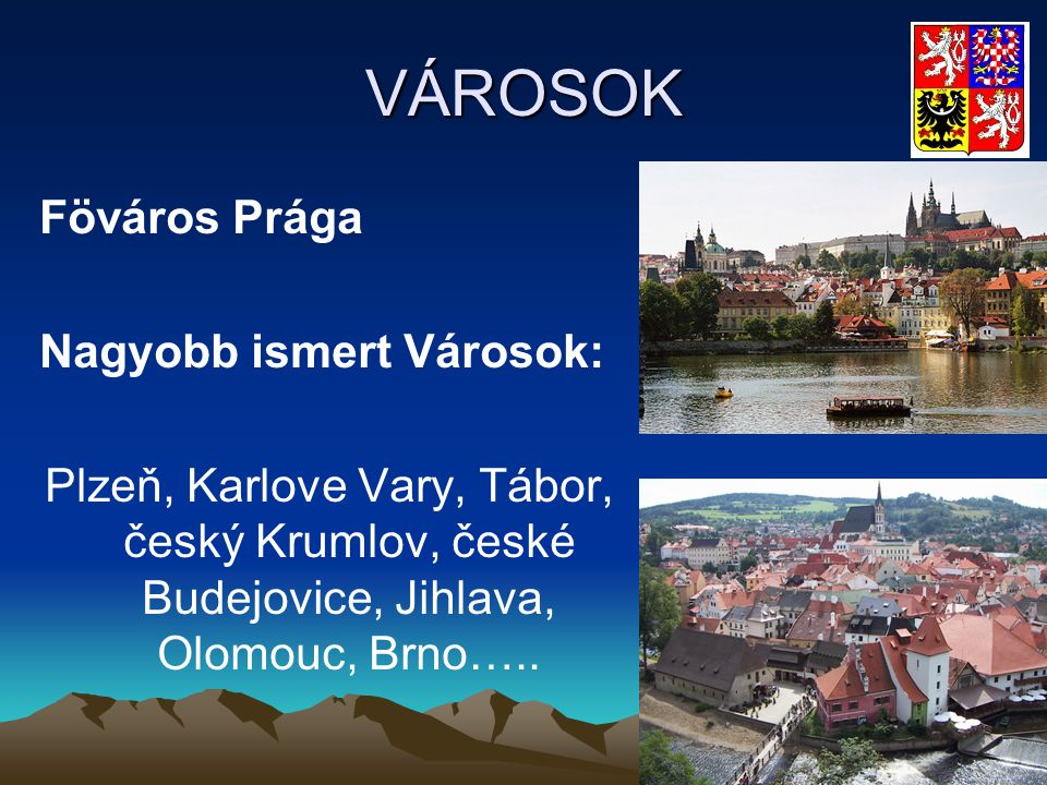 VÁROSOK Föváros Prága Nagyobb ismert Városok: