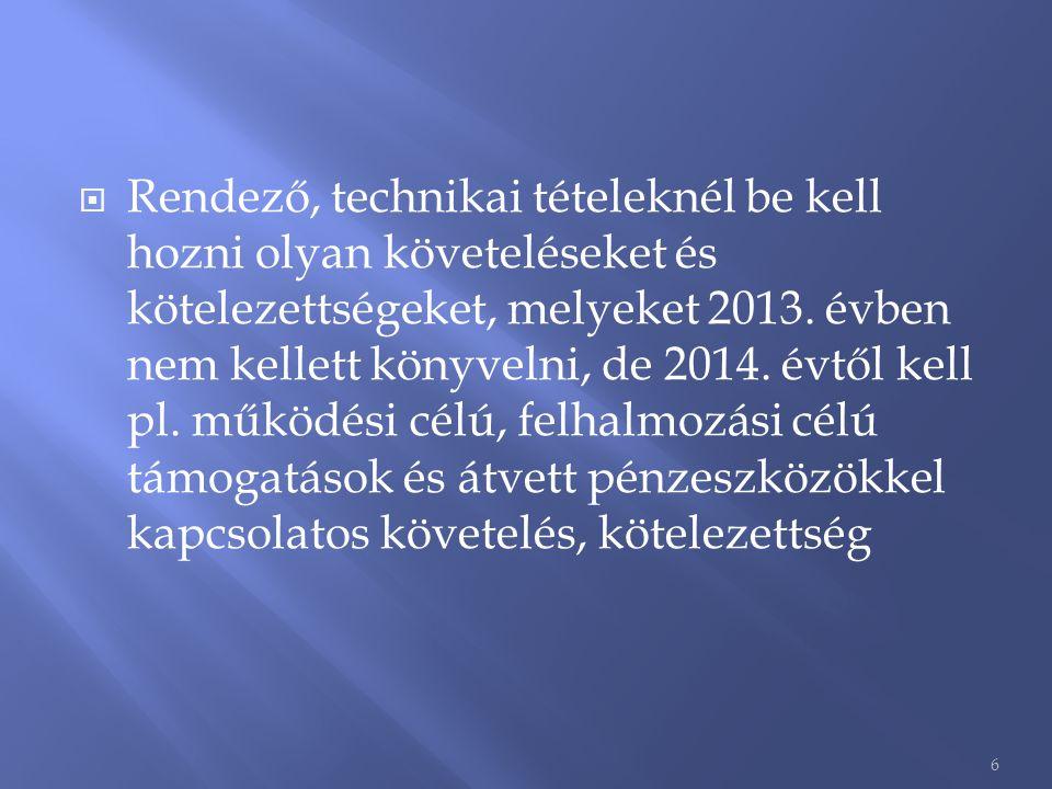Rendező, technikai tételeknél be kell hozni olyan követeléseket és kötelezettségeket, melyeket 2013.