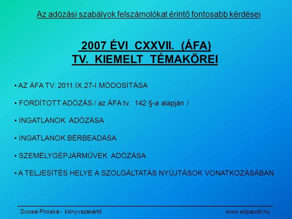 2007 ÉVI CXXVII. (ÁFA) TV. KIEMELT TÉMAKÖREI