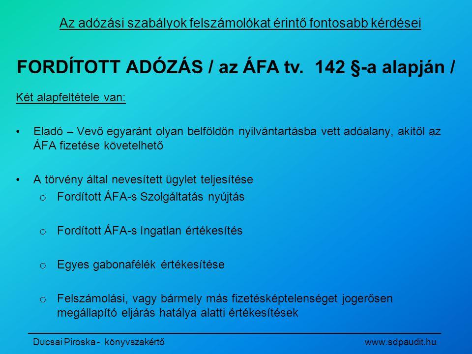 FORDÍTOTT ADÓZÁS / az ÁFA tv. 142 §-a alapján /