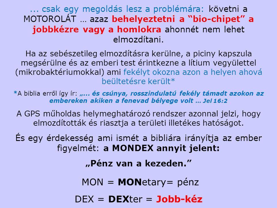 MON = MONetary= pénz DEX = DEXter = Jobb-kéz