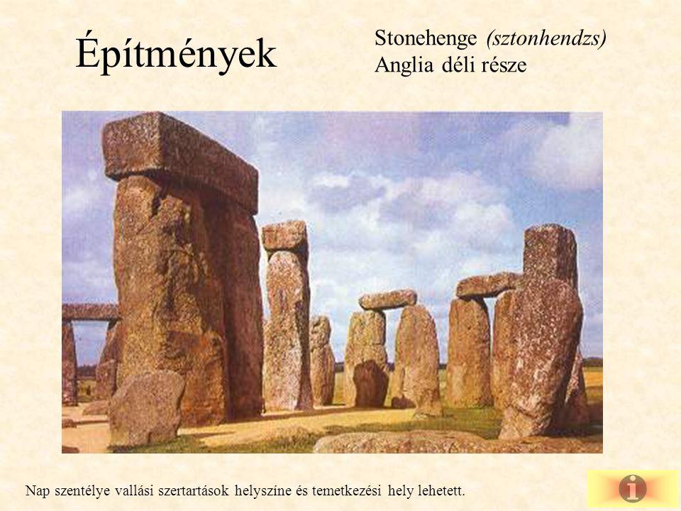 Építmények Stonehenge (sztonhendzs) Anglia déli része