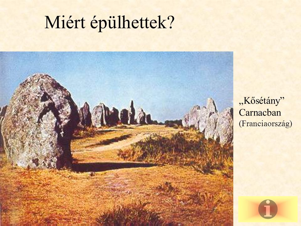 """Miért épülhettek """"Kősétány Carnacban (Franciaország)"""