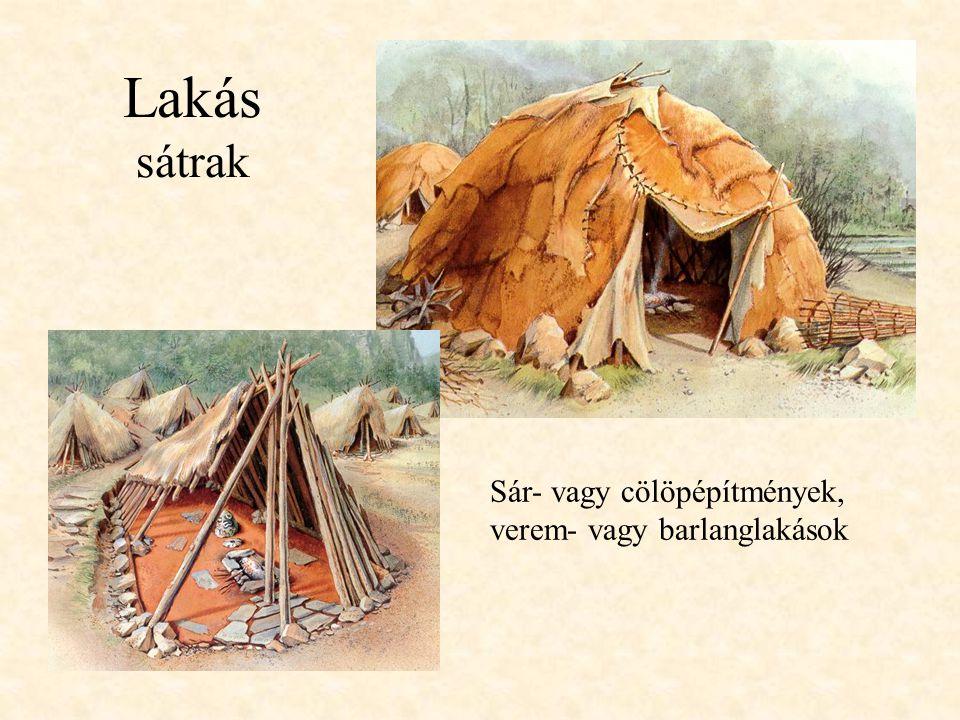 Lakás sátrak Sár- vagy cölöpépítmények, verem- vagy barlanglakások