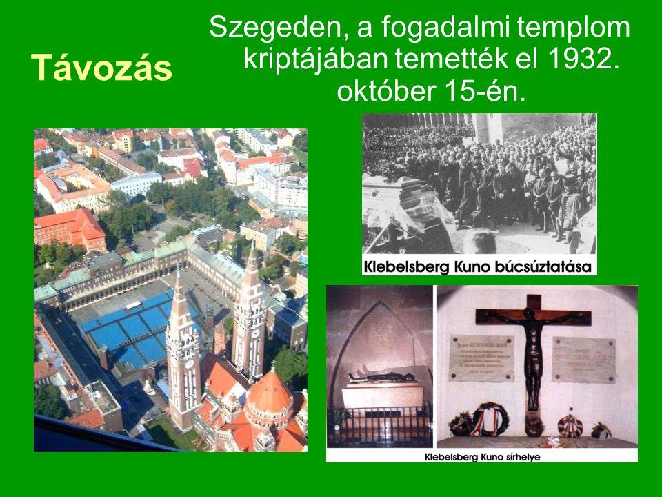 Szegeden, a fogadalmi templom kriptájában temették el 1932