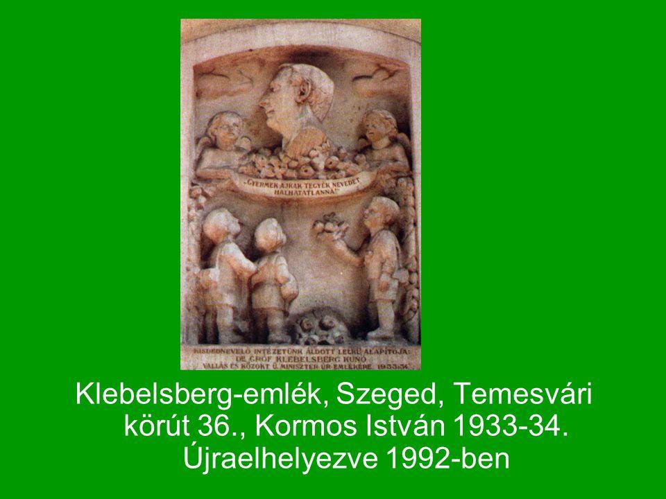 Klebelsberg-emlék, Szeged, Temesvári körút 36. , Kormos István 1933-34