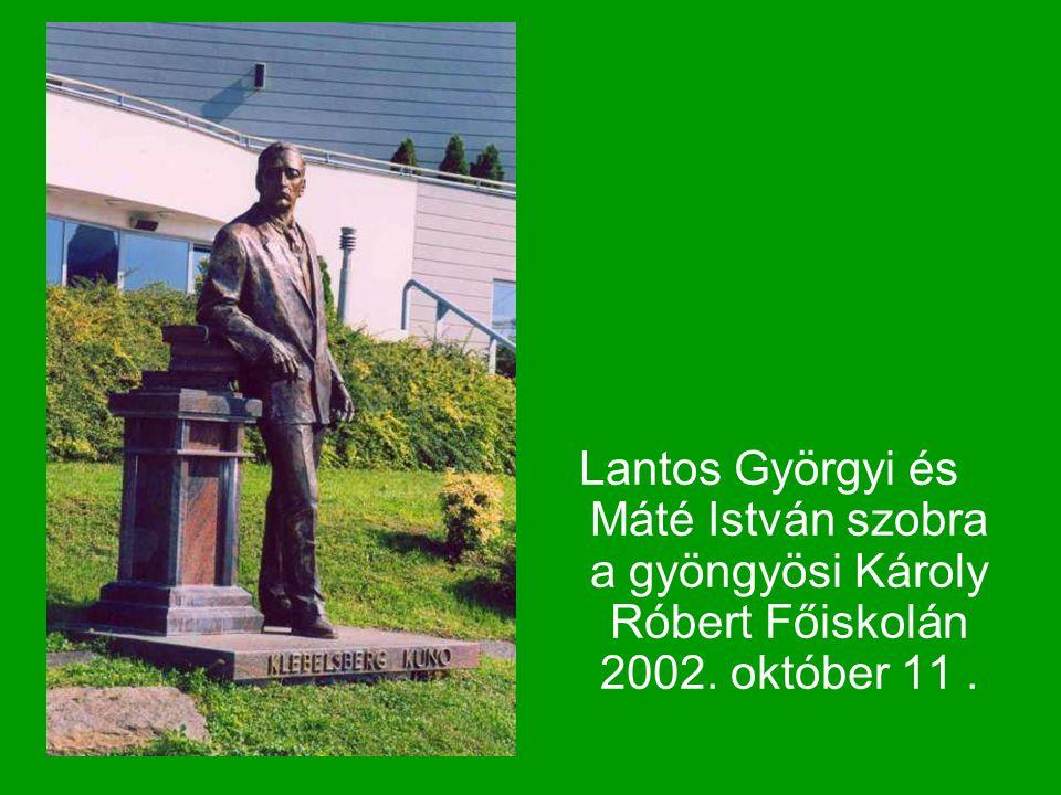 Lantos Györgyi és Máté István szobra a gyöngyösi Károly Róbert Főiskolán 2002. október 11 .