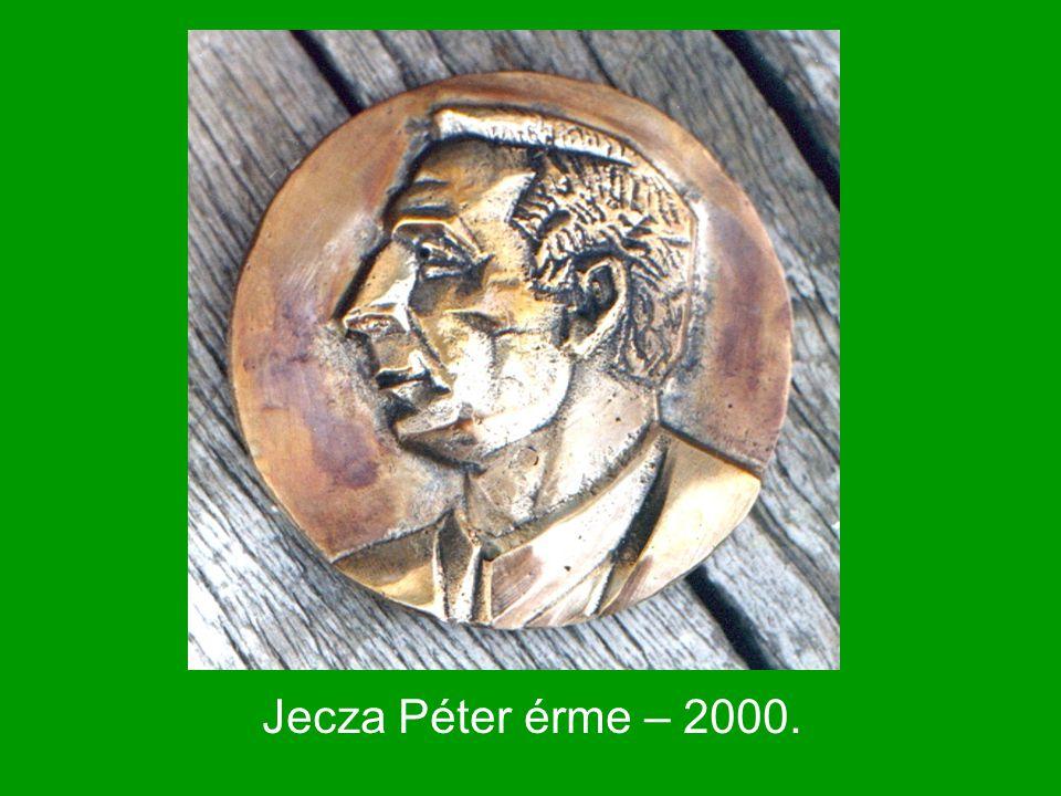 Jecza Péter érme – 2000.