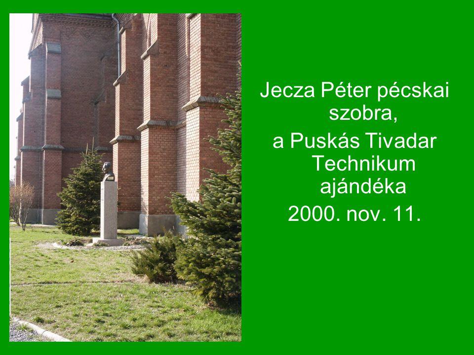 Jecza Péter pécskai szobra, a Puskás Tivadar Technikum ajándéka