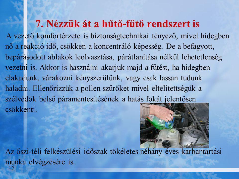 7. Nézzük át a hűtő-fűtő rendszert is