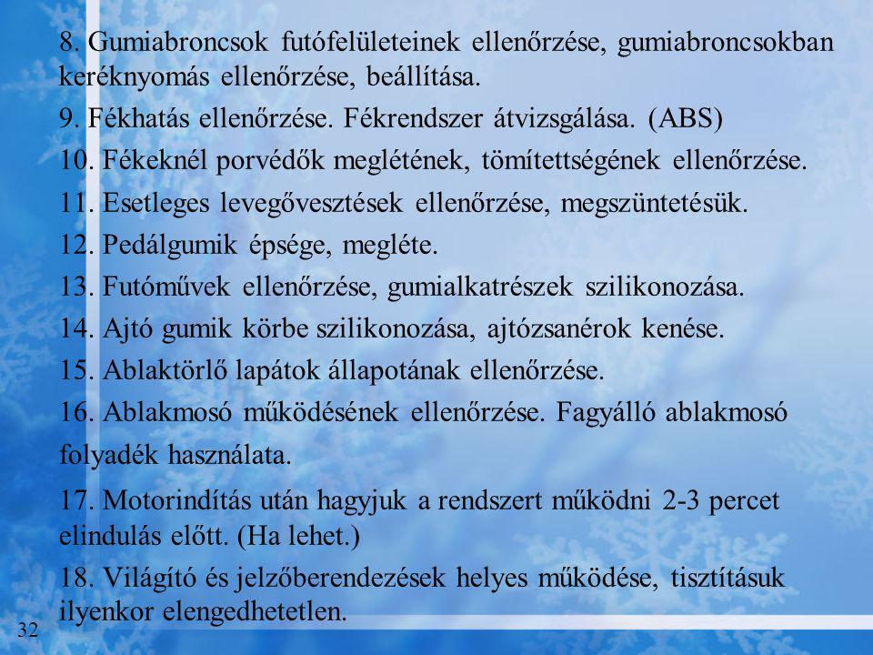9. Fékhatás ellenőrzése. Fékrendszer átvizsgálása. (ABS)