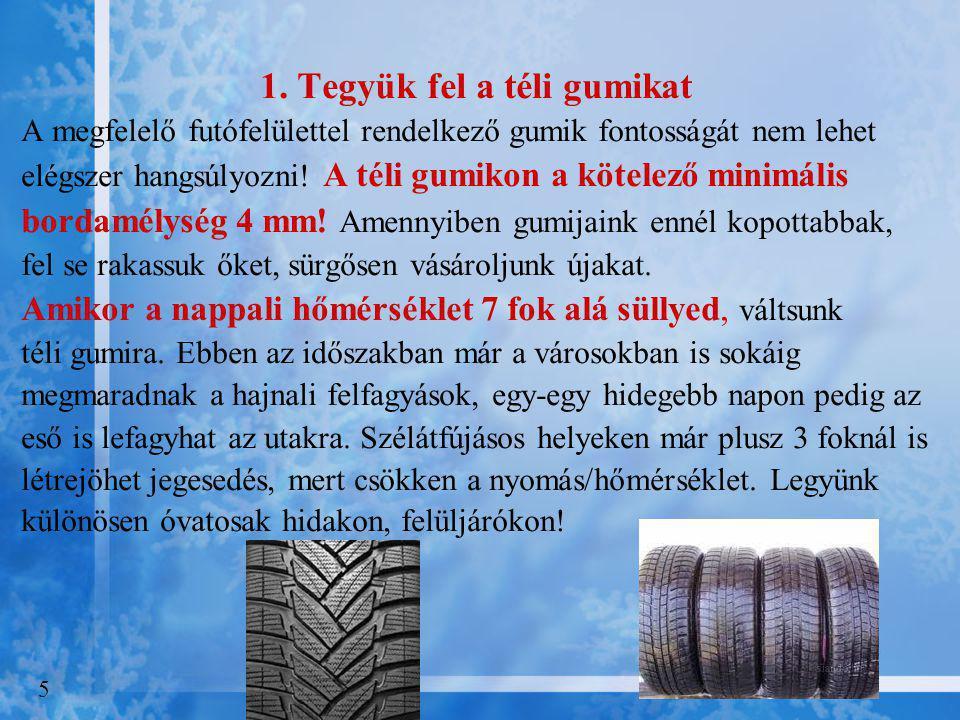 1. Tegyük fel a téli gumikat
