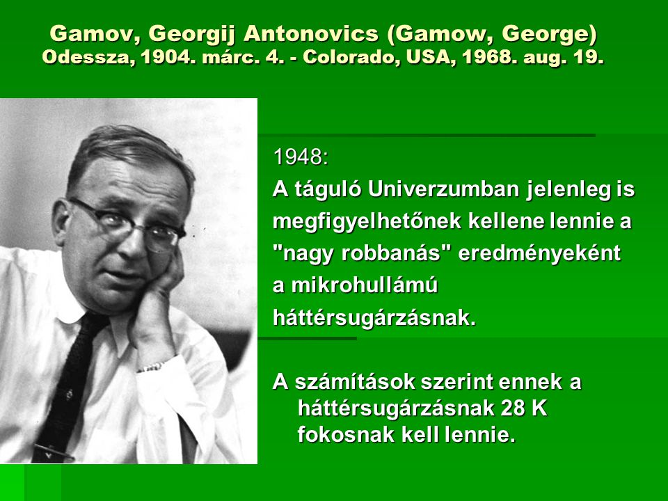 Gamov, Georgij Antonovics (Gamow, George) Odessza, 1904. márc. 4