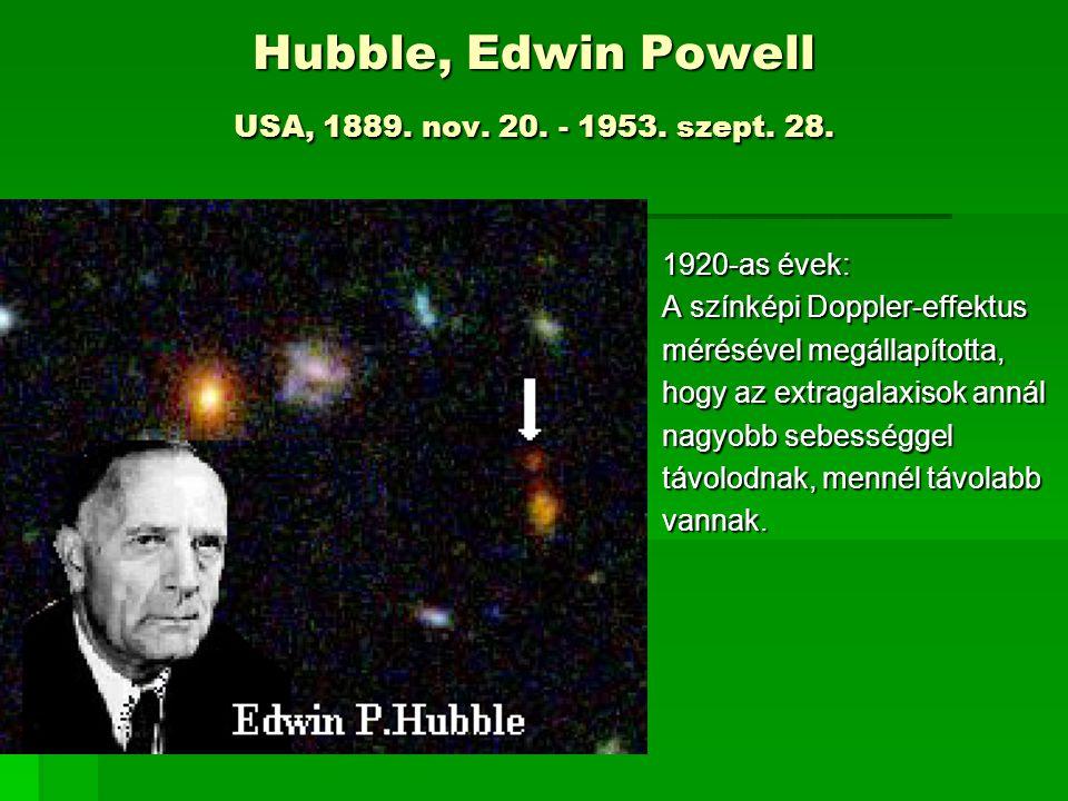 Hubble, Edwin Powell USA, 1889. nov. 20. - 1953. szept. 28.