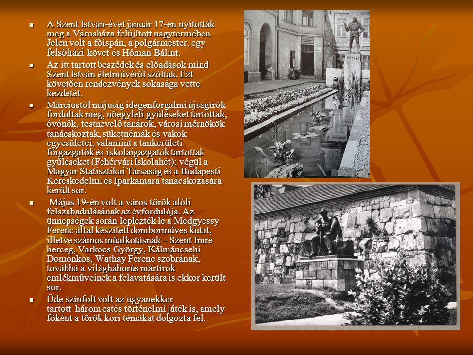 A Szent István-évet január 17-én nyitották meg a Városháza felújított nagytermében. Jelen volt a főispán, a polgármester, egy felsőházi követ és Hóman Bálint.