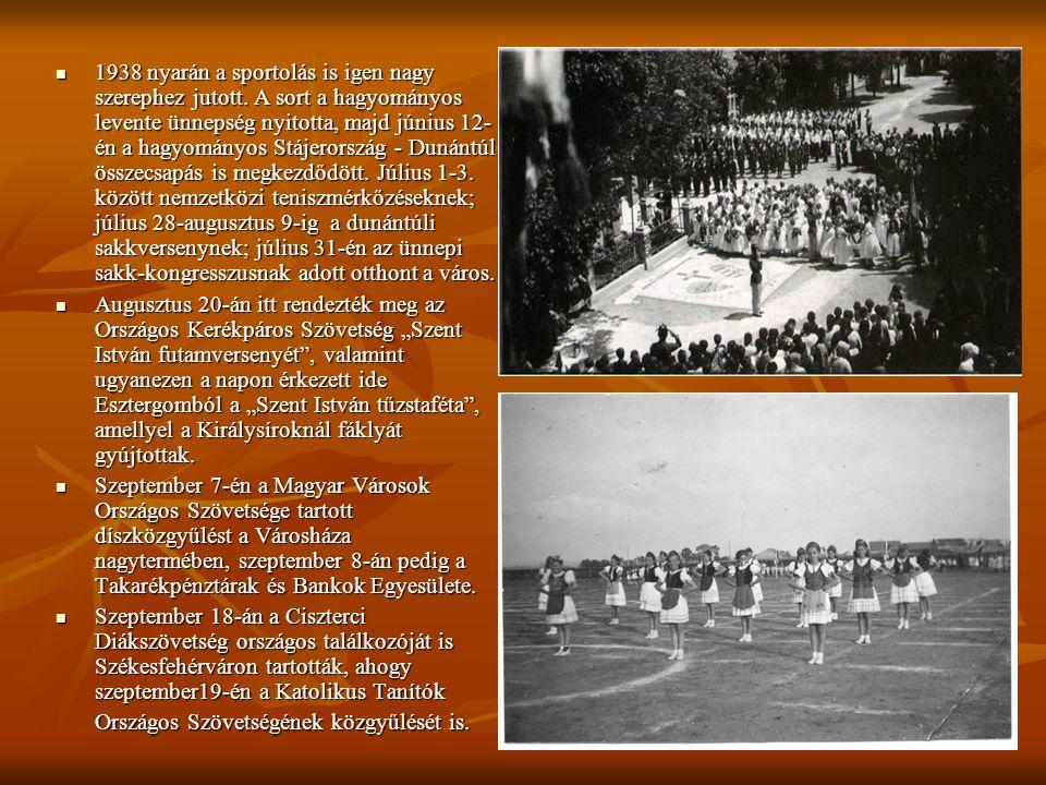 1938 nyarán a sportolás is igen nagy szerephez jutott