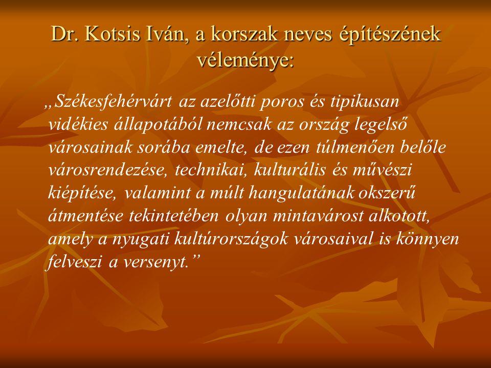 Dr. Kotsis Iván, a korszak neves építészének véleménye: