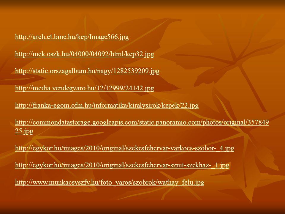 http://arch.et.bme.hu/kep/Image566.jpg http://mek.oszk.hu/04000/04092/html/kep32.jpg. http://static.orszagalbum.hu/nagy/1282539209.jpg.